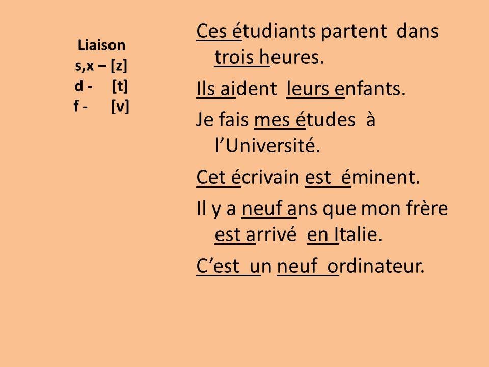 Liaison s,x – [z] d - [t] f - [v]